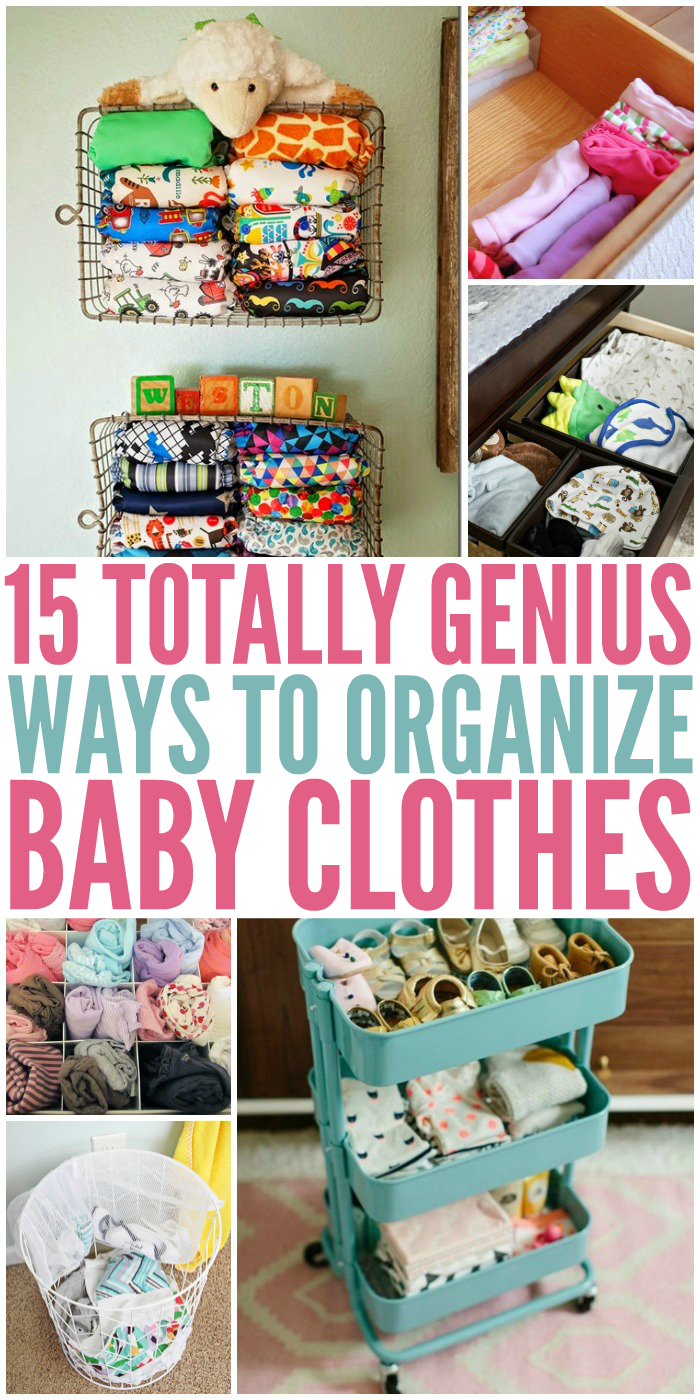 Totally Genius Ways Organize Baby Clothes