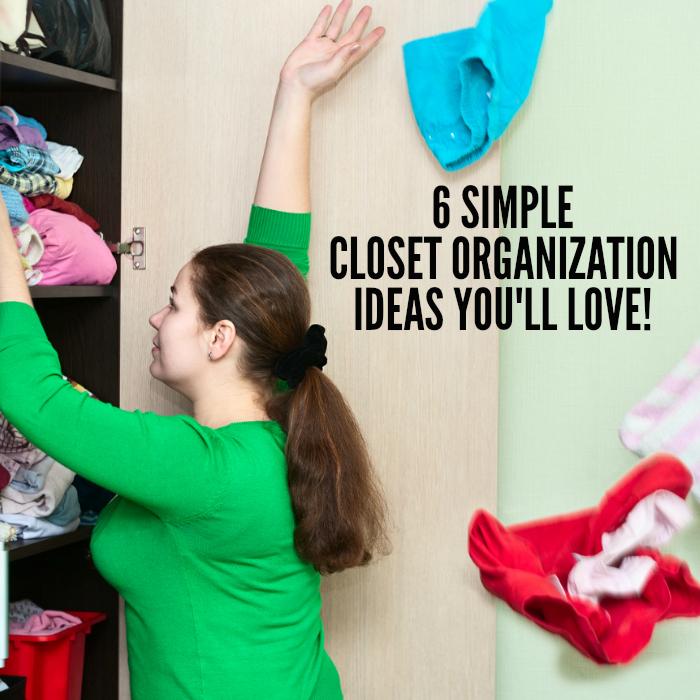 6 Simple Closet Organization Ideas You'll Love