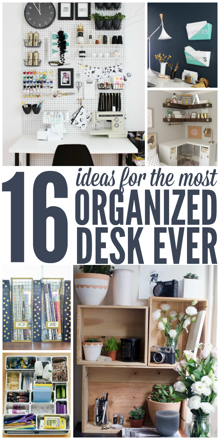 16 ideas for the most organized desk ever The most organized home