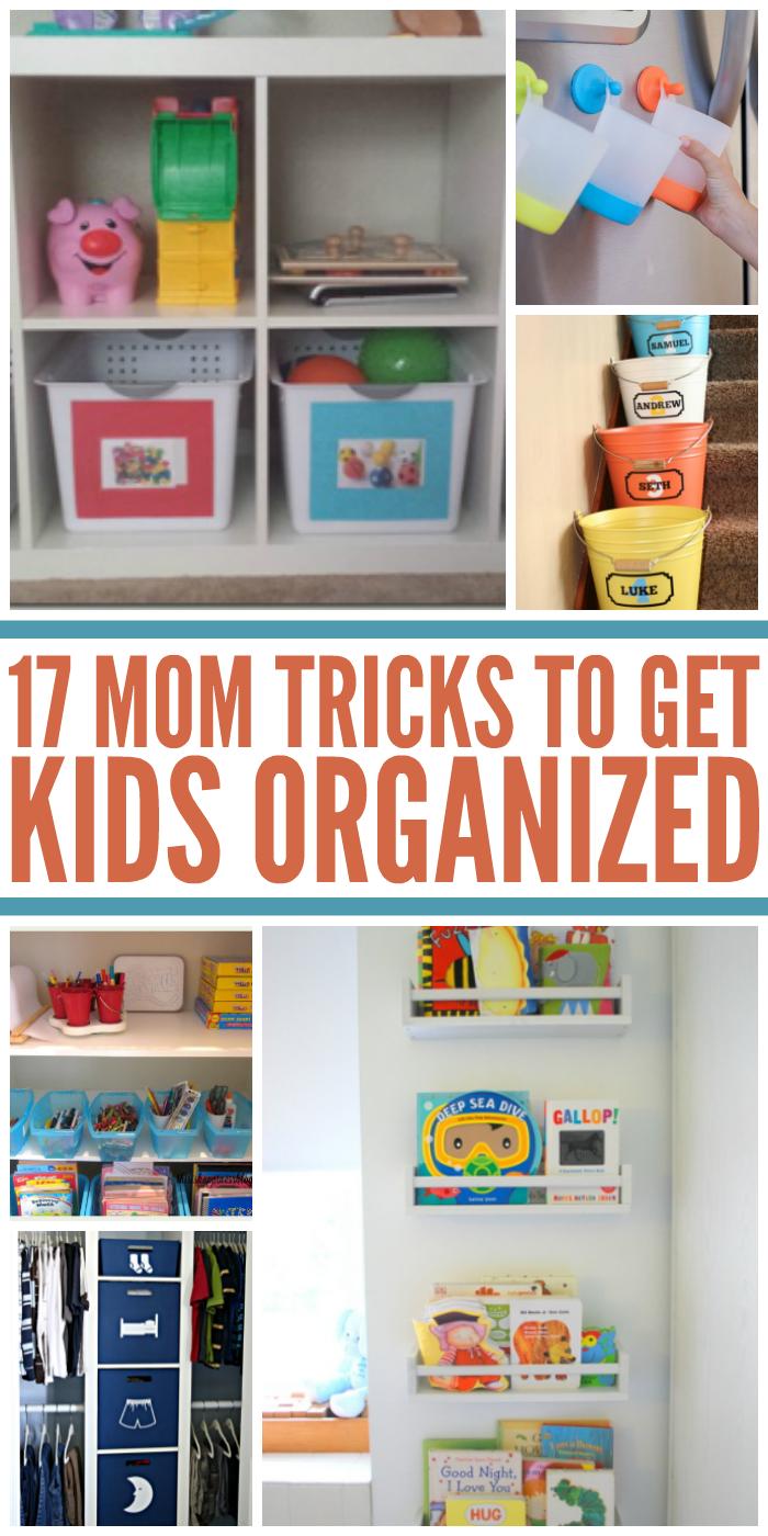 17 Mom Tricks to Get Kids Organized