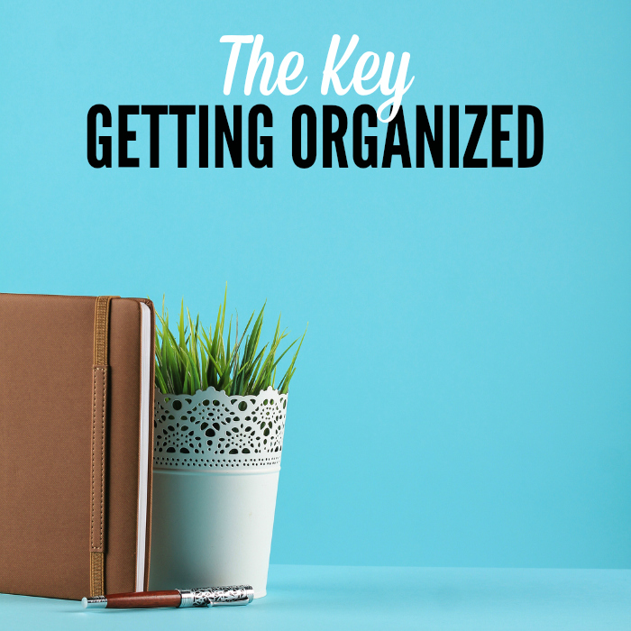 The Key to Getting Organized