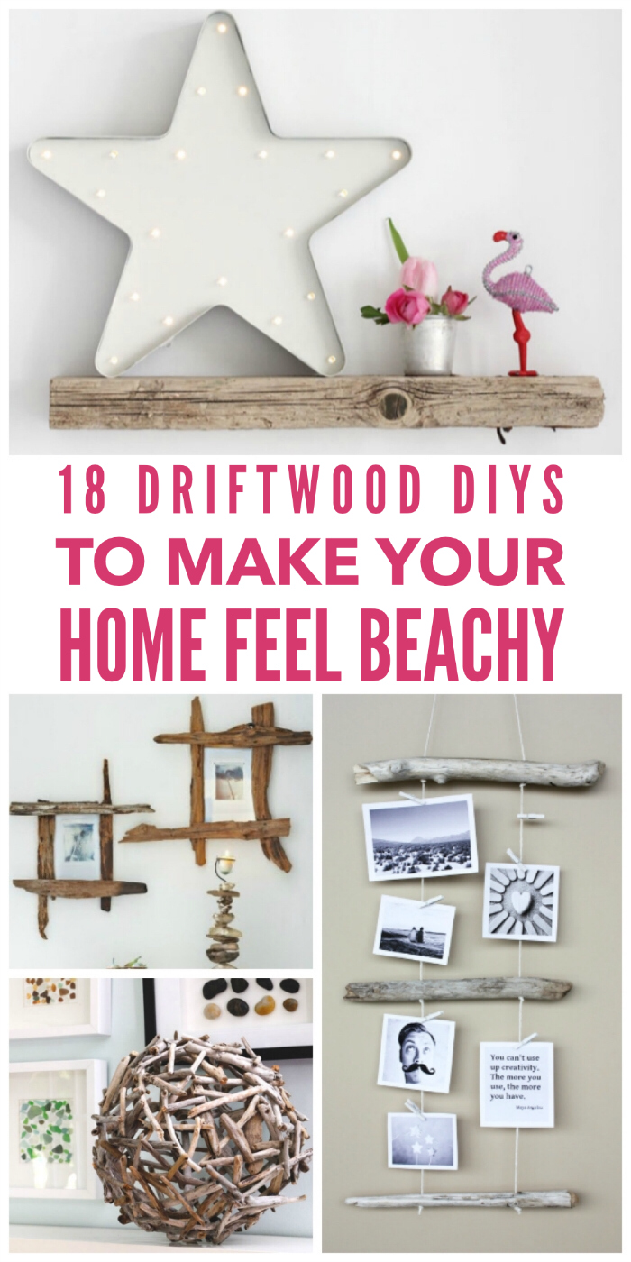 18 Driftwood DIYs to Give Your Home a Beachy Feel