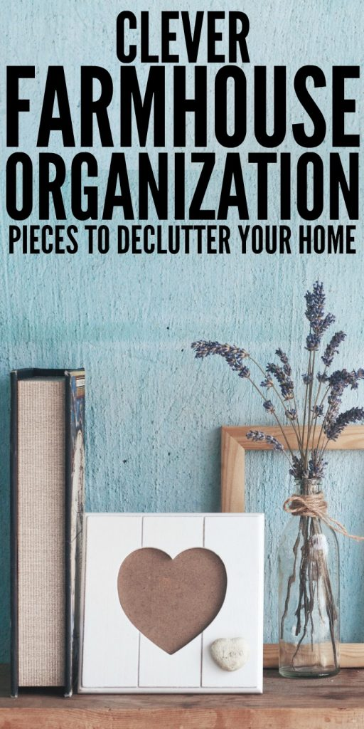 Clever Farmhouse Organization Pieces to Declutter Your Home #FarmhouseDecor #Declutter #HomeOrganization