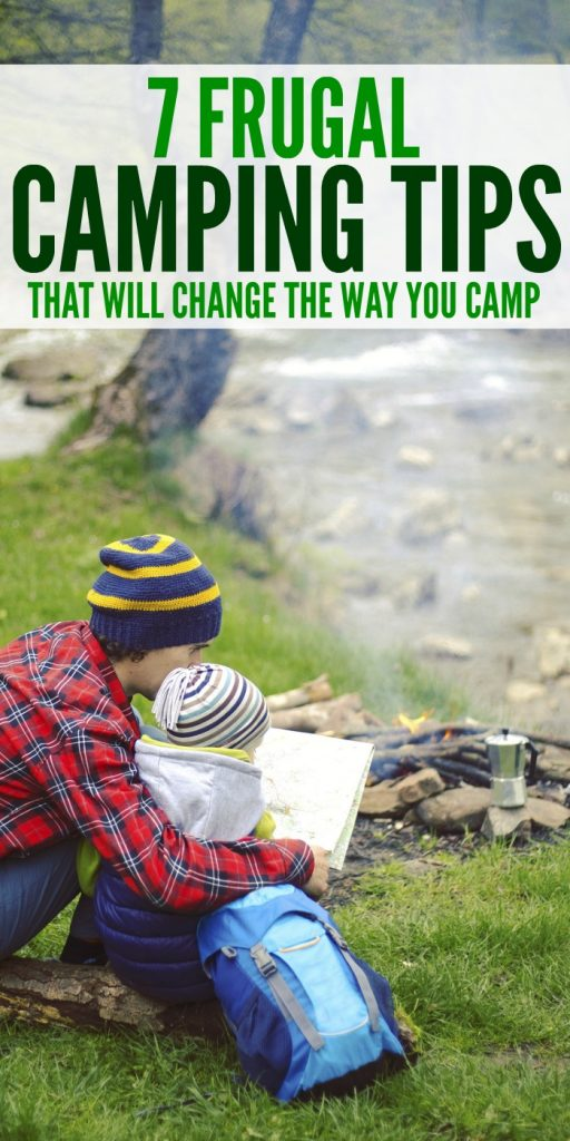 7 Frugal Camping Tips That Will Change the Way You Camp #CampingTips #BudgetCamping #FamilyFun