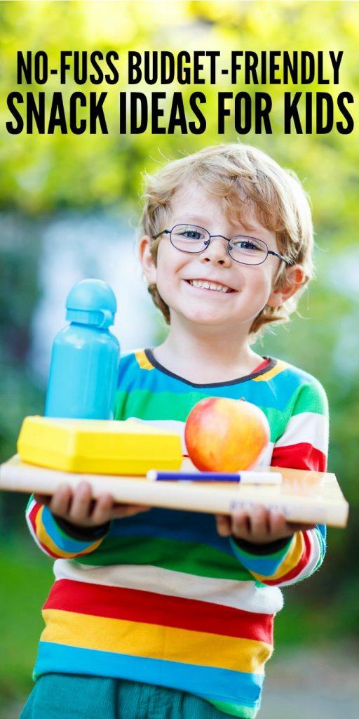 No Fuss Budget Friendly Snack Ideas for Kids #AfterSchoolSnacks #SnackIdeas #KidsSnacks