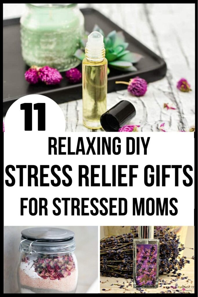 DIY stress relief gifts for stressed moms Pinterest pin image A