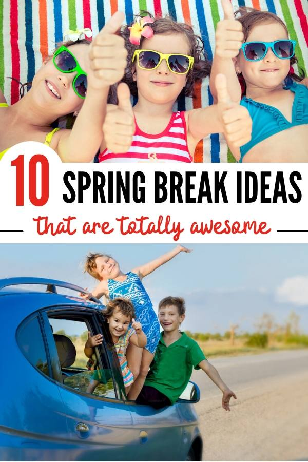 pinterest graphic of spring break ideas for families