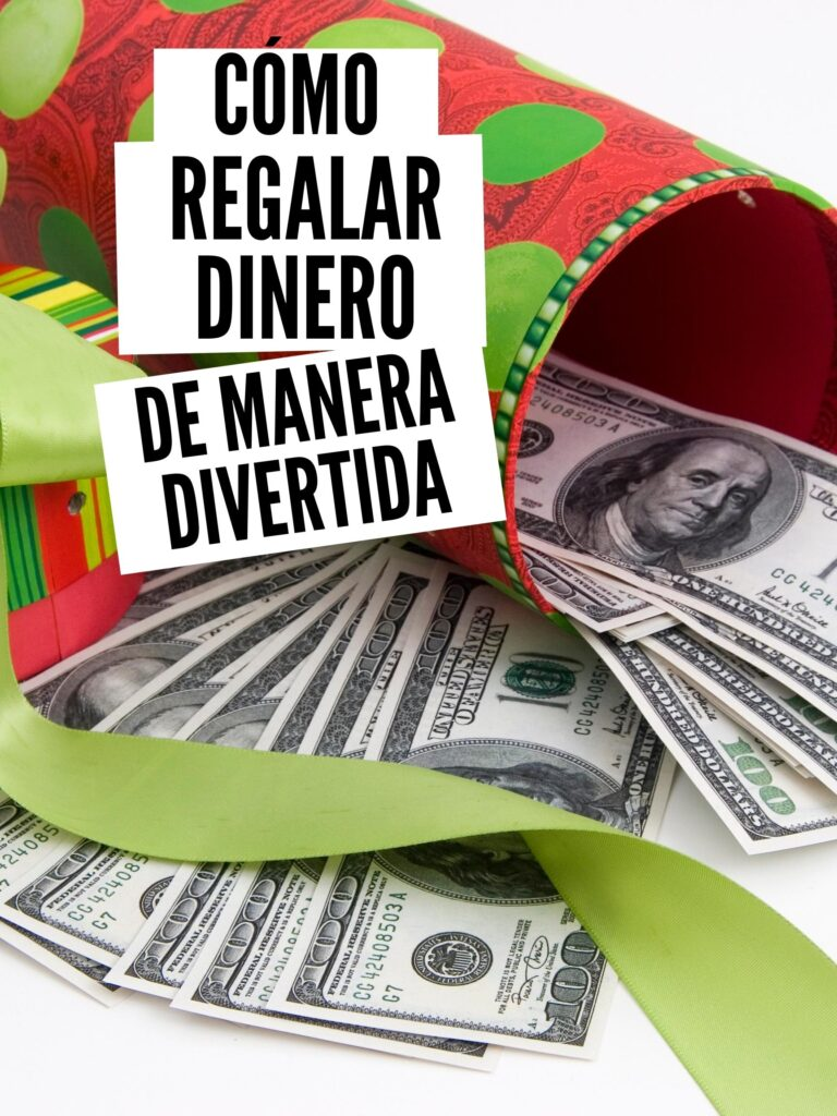 How to give gifts in fun ways spanish- comoc regalara dineero de manera divertida