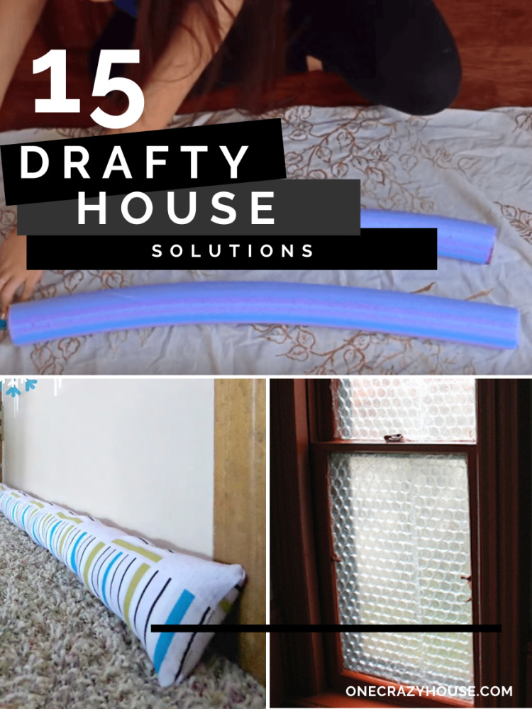 15 Drafty House Solutions - One Crazy House
