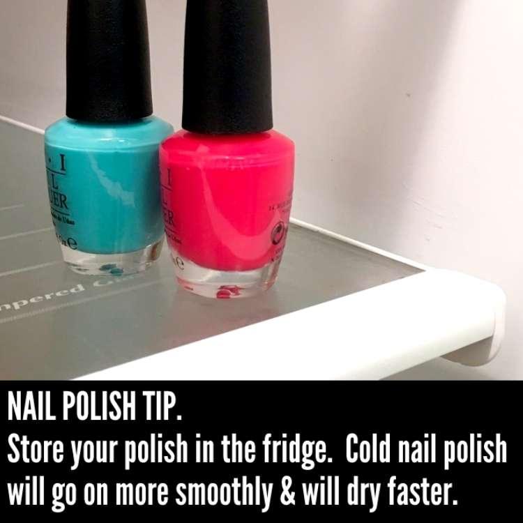 Store nail polish in Fridge