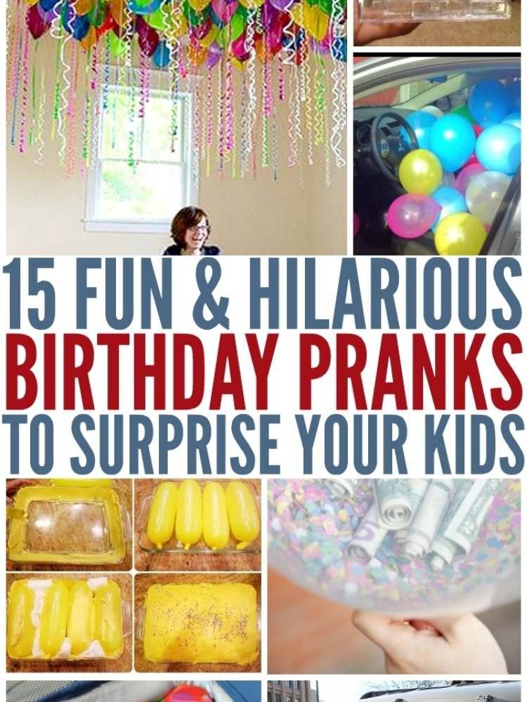 Fun & Hilarious birthday pranks to surprise kids- collage of birthday prank ideas