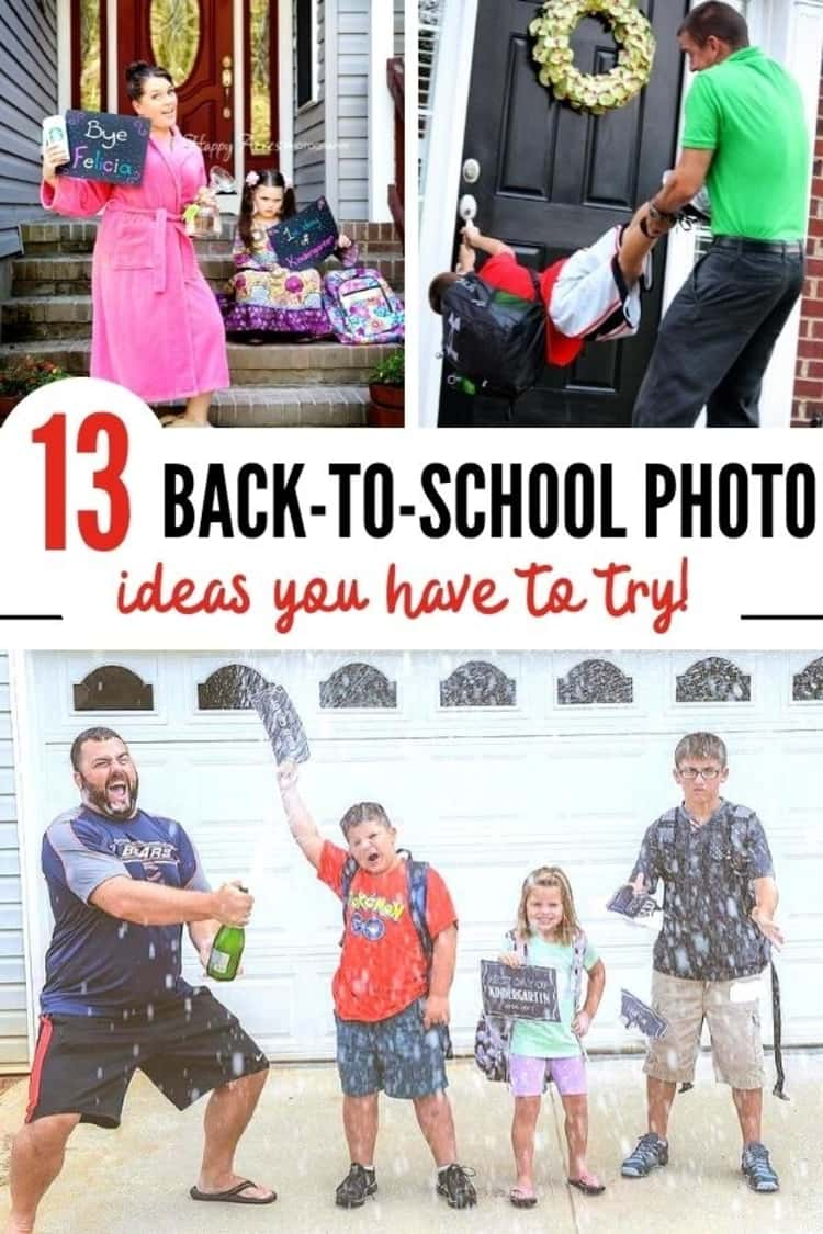 3-photo collage of 13 BACK-TO-SCHOOL PHOTO ideas you have to try! Mother holding a 'Bye Felicia' sign while upset daughter is seated on step with own sign of her first day at school, dad prying kid off the door, and dad popping the champagne in celebration of his kids first day back to school.