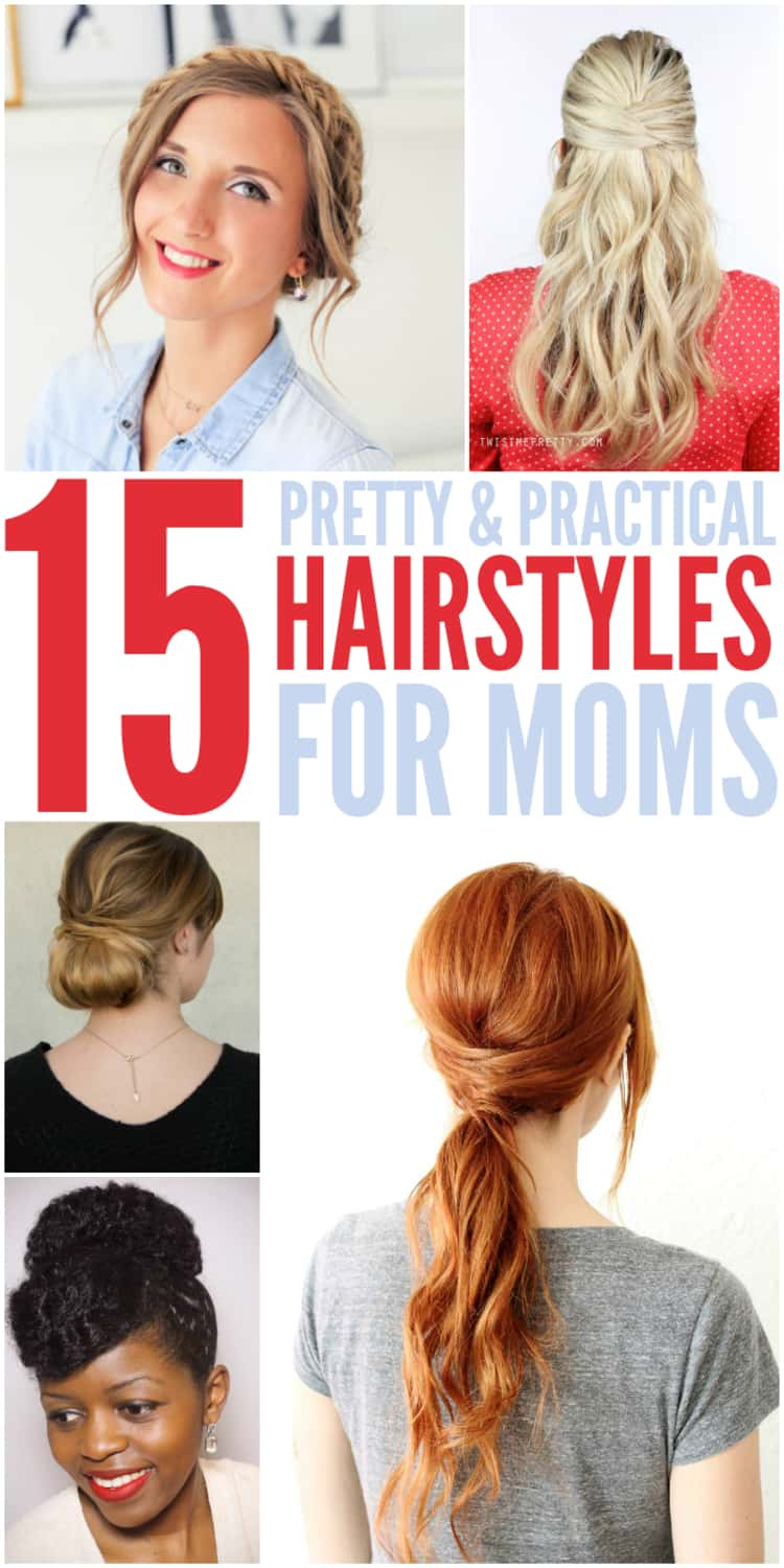 15 Pretty & Practical Hairstyles for moms- a photo collage of different quick, easy hairstyles for moms; a chignon bun, a crisscross pony tail, a summer half-up hairdo and a cute pompadour that are all super easy to hack