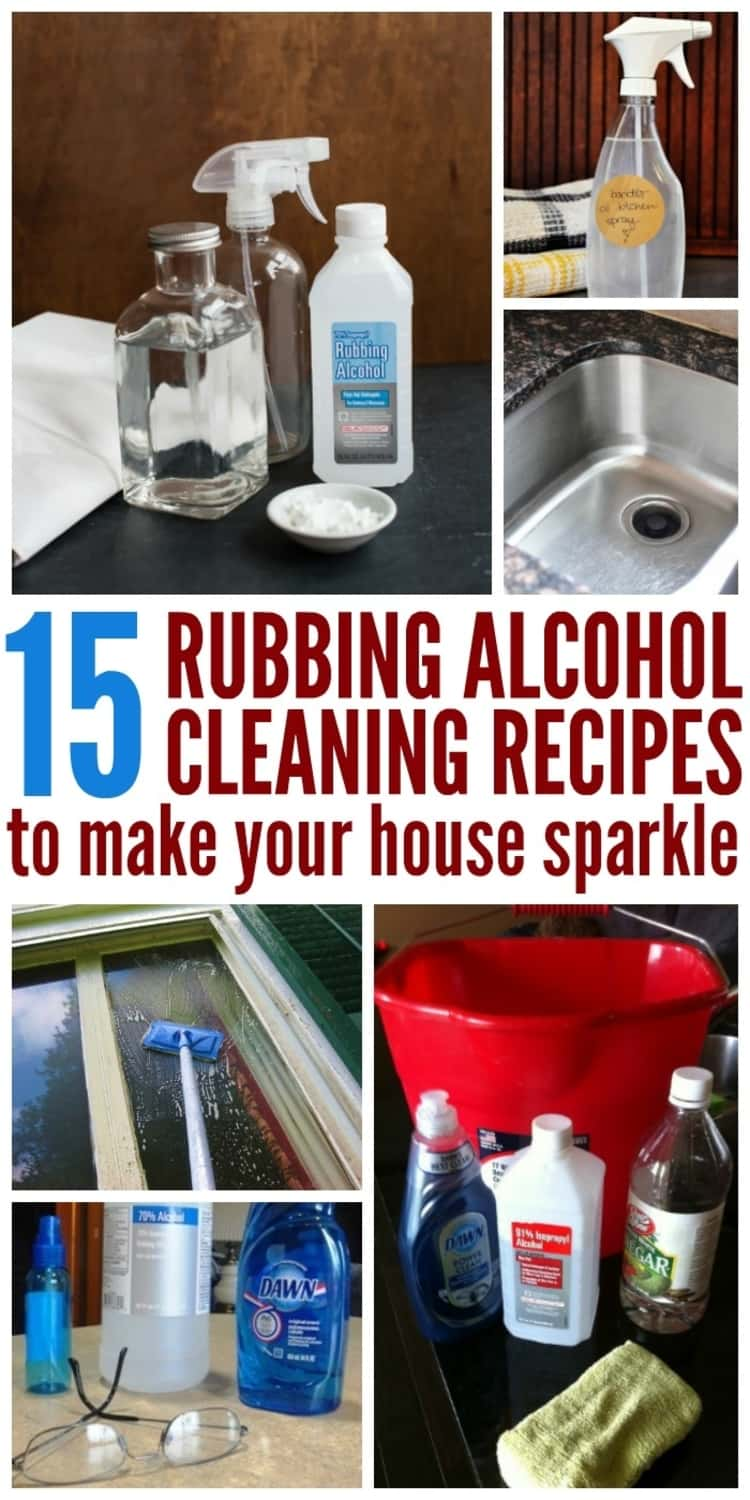 15 useful rubbing alcohol cleaning recipes; collage of glass cleaner, sink disinfectant, window cleaner, bathroom spray and hardwood floor scrub
