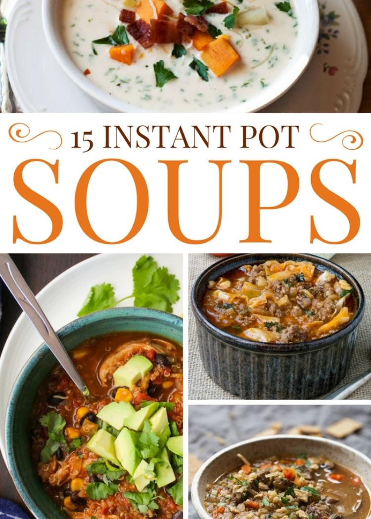 15 Instant Pot Soup Recipes - collage of different soups.