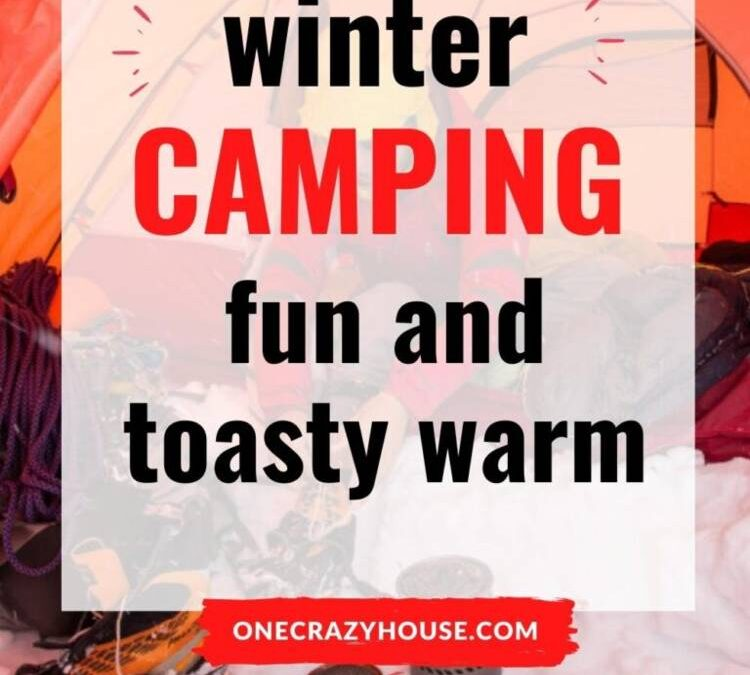 15 Cold Weather Camping Tips To Stay Cozy